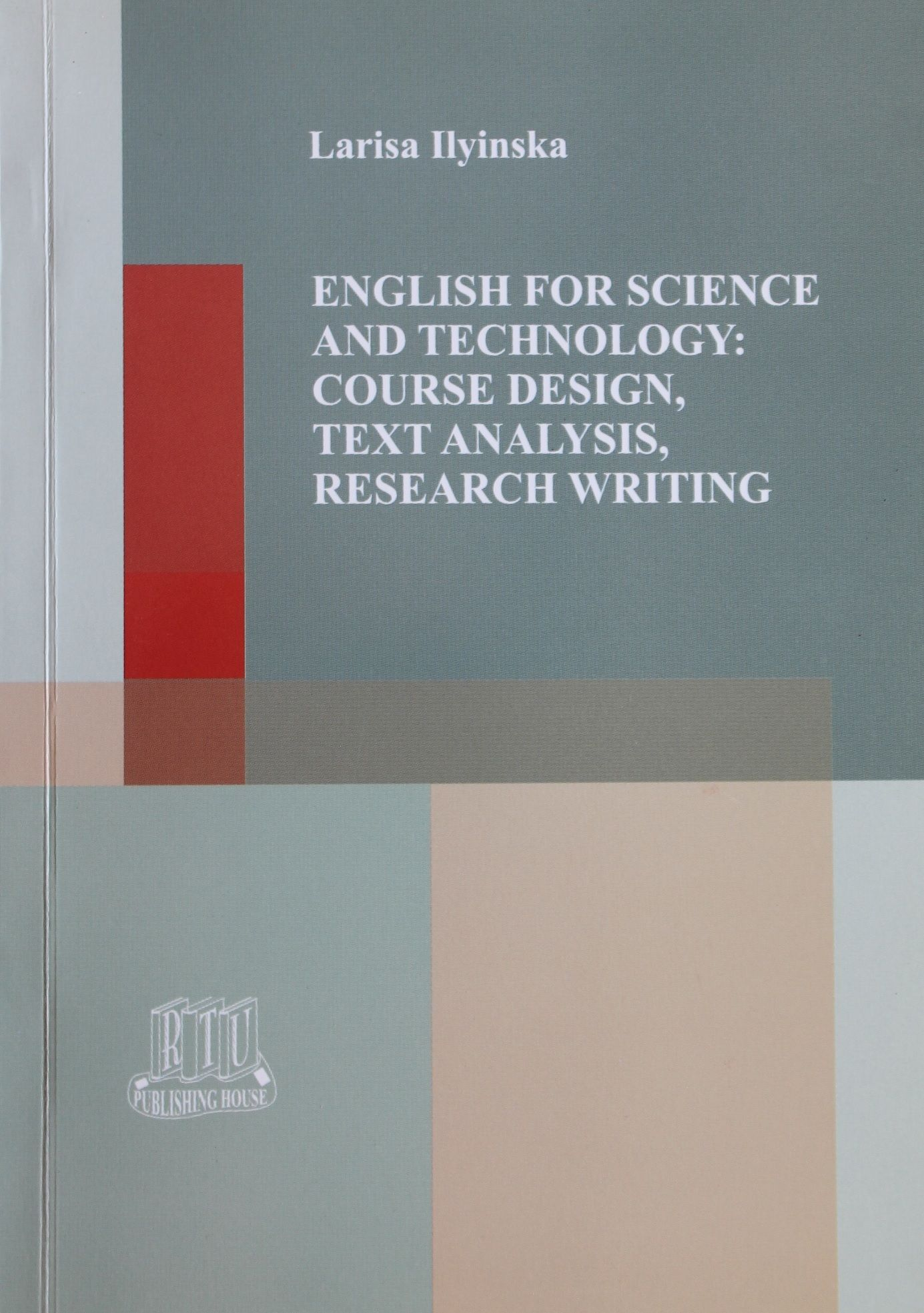 English for Science and Technology: Course Design, Text Analysis, Research Writing