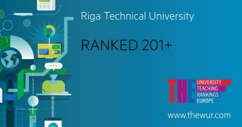 RTU has been included in the Europe Teaching Rankings 2019 and it is the highest ranked higher education institution in Latvia